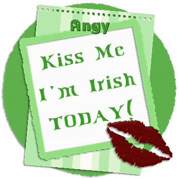 Angy-gailz-Kiss Me Im Irish Today